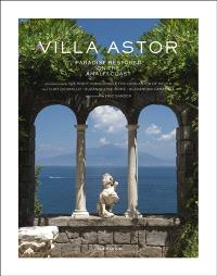 Villa Astor : paradise restored on the Amalfi Coast