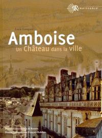 Amboise : un château dans la ville