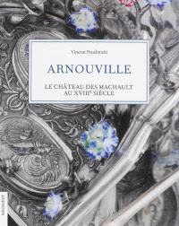 Arnouville, le château des Machault au XVIIIe siècle