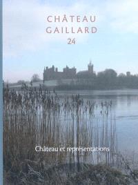Château-Gaillard : études de castellologie médiévale. Volume 24, Château et représentations : actes du Colloque international de Stirling (Ecosse), 30 août-5 septembre 2008