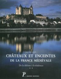 Châteaux et enceintes de la France médiévale : de la défense à la résidence. Volume 2, La Résidence : les éléments d'architecture
