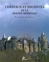 Châteaux et enceintes de la France médiévale : de la défense à la résidence. Volume 1, Les organes de la défense