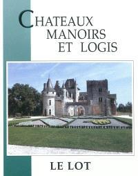 Châteaux, manoirs et logis, Le Lot