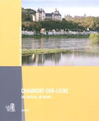Chaumont-sur-Loire : un château, un bourg