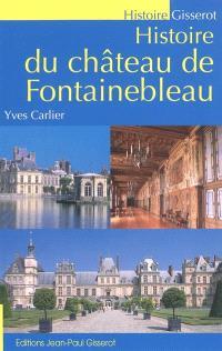 Histoire du château de Fontainebleau