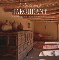 L'art de vivre à Taroudant : de magnifiques résidences dans une cité fortifiée marocaine