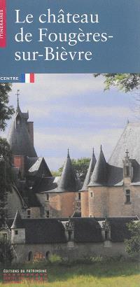Le château de Fougères-sur-Bièvre : Centre