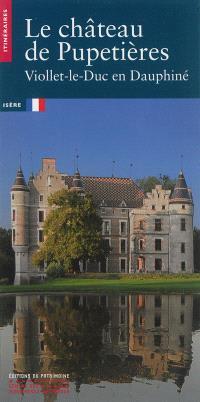 Le château de Pupetières : Viollet-le-Duc en Dauphiné