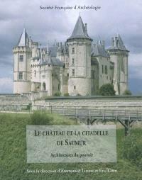 Le château et la citadelle de Saumur : architectures du pouvoir