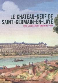 Le Château-Neuf de Saint-Germain-en-Laye : exposition, Saint-Germain-en-Laye, Musée d'archéologie nationale (Saint-Germain-en-Laye, Yvelines), 10 oct. 2010-3 janv. 2011