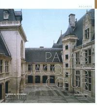 Le palais Jacques Cœur
