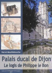 Palais ducal de Dijon : le logis de Philippe le Bon