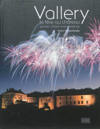 Vallery : la fête au château : princes, muses and weddings