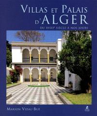 Villas et palais d'Alger : du XVIIIe siècle à nos jours
