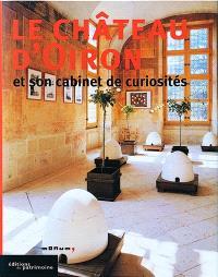 Le château d'Oiron : et son cabinet de curiosités