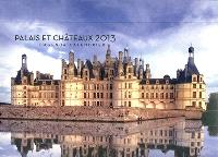 Palais et châteaux 2013 : l'agenda-calendrier