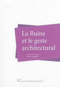 La ruine et le geste architectural