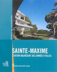 Sainte-Maxime : station balnéaire des Années folles : Var, Provence-Alpes-Côte d'Azur