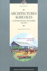 Architectures agricoles : la modernisation des fermes, 1945-1999