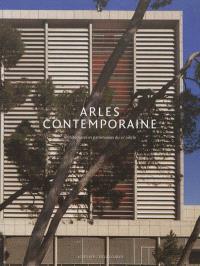 Arles contemporaine : architectures et patrimoines du XXe siècle