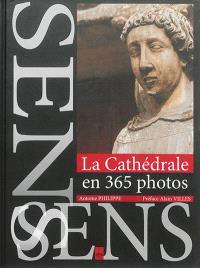 La cathédrale de Sens en 365 photos