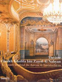 Théâtre Cheikh Khalifa bin Zayed Al Nahyan : le théâtre impérial du château de Fontainebleau