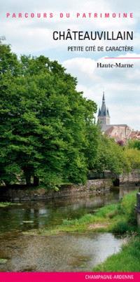 Châteauvillain : petite cité de caractère