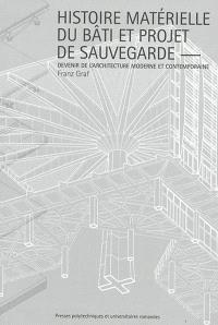 Histoire matérielle du bâti et projet de sauvegarde : devenir de l'architecture moderne et contemporaine