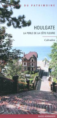 Houlgate : la perle de la Côte Fleurie : Calvados