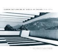 L'architecture du 20e siècle en Valais : 1920-1975