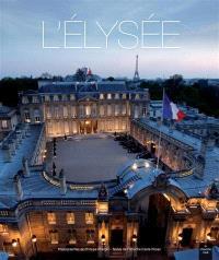 L'Elysée : la vie et les métiers de la première maison de France