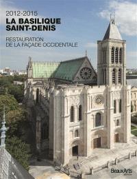 La basilique Saint-Denis : 2012-2015, restauration de la façade occidentale
