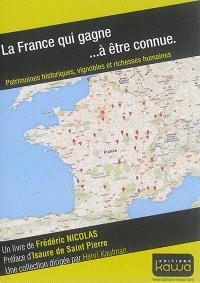 La France qui gagne... à être connue : patrimoines historiques, vignobles et richesses humaines