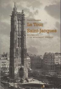 La tour Saint-Jacques : biographie d'un monument