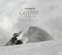 Le refuge du Goûter, 3835 m : Mont-Blanc
