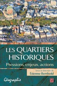 Les quartiers historiques  : pressions, enjeux, actions