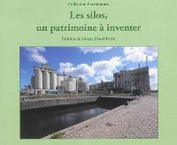 Les silos, un patrimoine à inventer