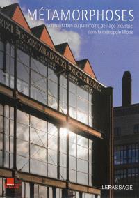 Métamorphoses : la réutilisation du patrimoine de l'âge industriel dans la métropole lilloise