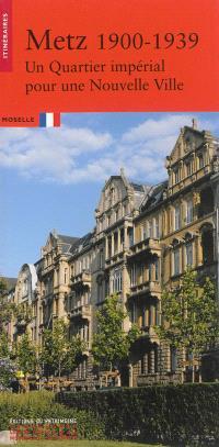 Metz, 1900-1939 : un quartier impérial pour une nouvelle ville