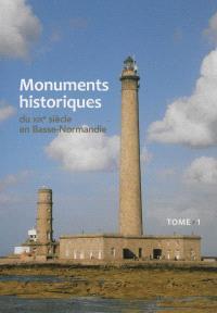 Monuments historiques du XIXe siècle en Basse-Normandie. Volume 1