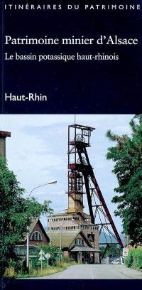 Patrimoine minier d'Alsace : le bassin potassique haut-rhinois : Haut-Rhin