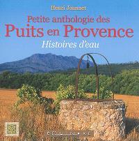 Petite anthologie des puits en Provence : histoires d'eau