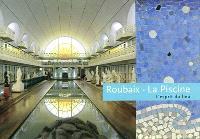 Roubaix-La Piscine : Musée d'art et d'industrie André Diligent