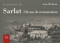 Se souvenir de Sarlat : 150 ans de restauration