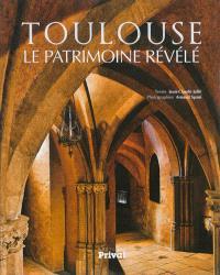 Toulouse, le patrimoine révélé
