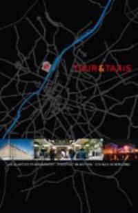 Tour & Taxis : un patrimoine industriel exceptionnel