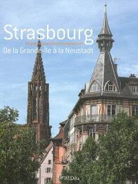 Strasbourg : de la Grande-Ile à la Neustadt : un patrimoine urbain exceptionnel