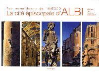 La cité épiscopale d 'Albi : patrimoine mondial de l'Unesco