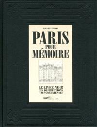 Paris pour mémoire : le livre noir des destructions haussmanniennes