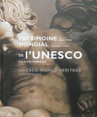 Patrimoine mondial de l'Unesco : les sites français = Unesco world heritage : sites in France